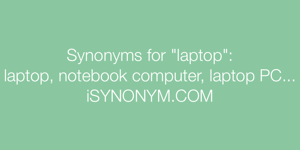 Synonyms laptop