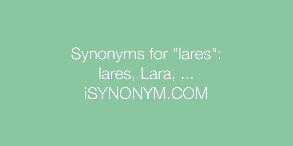 Synonyms lares