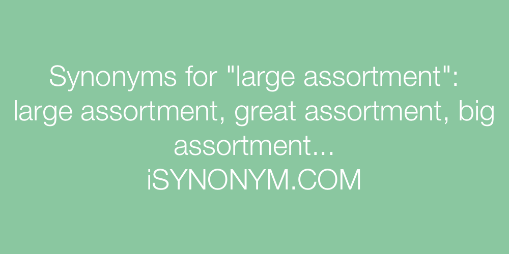 Synonyms large assortment