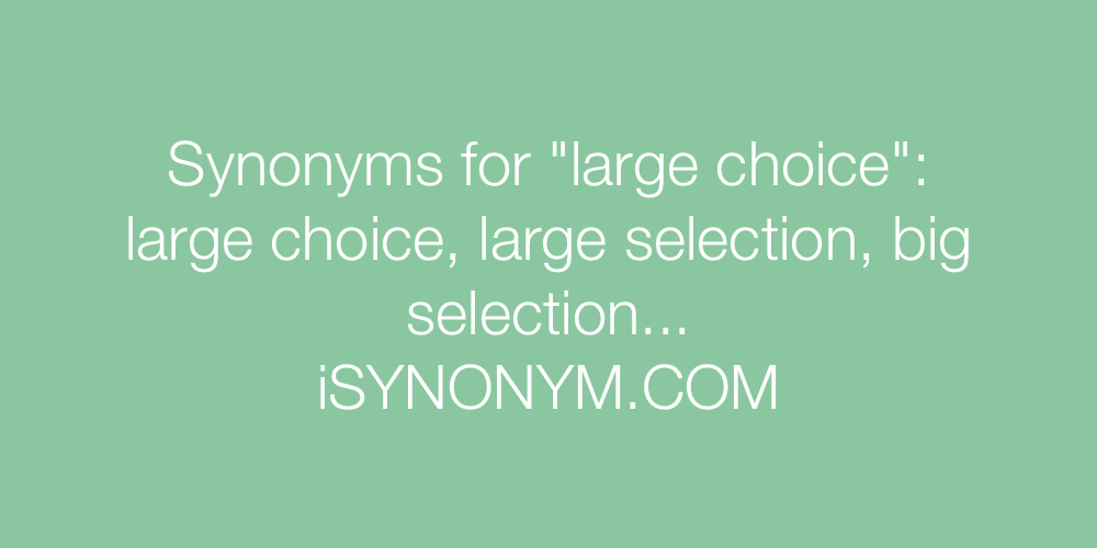 Synonyms large choice