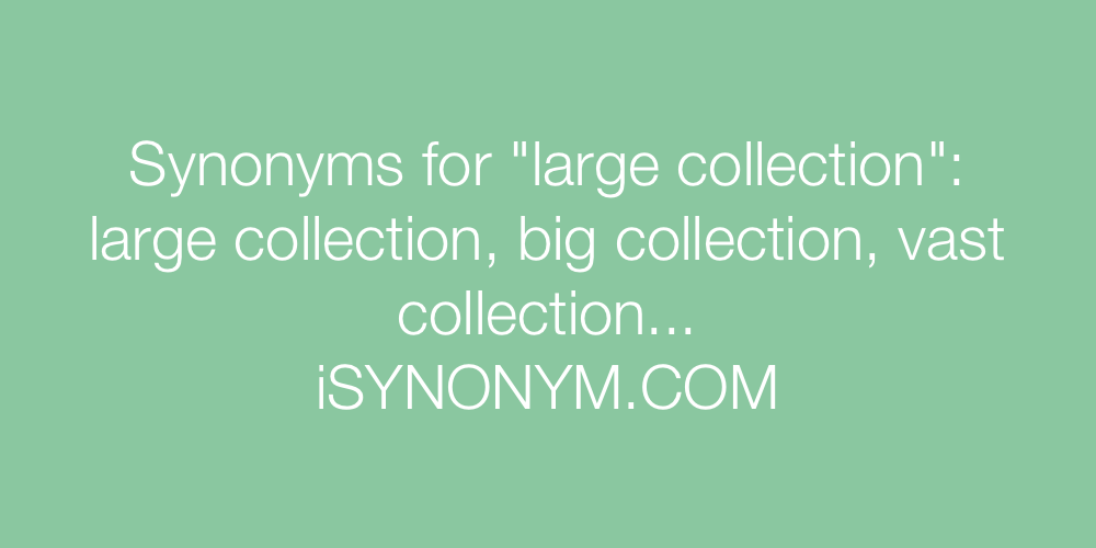 Synonyms large collection