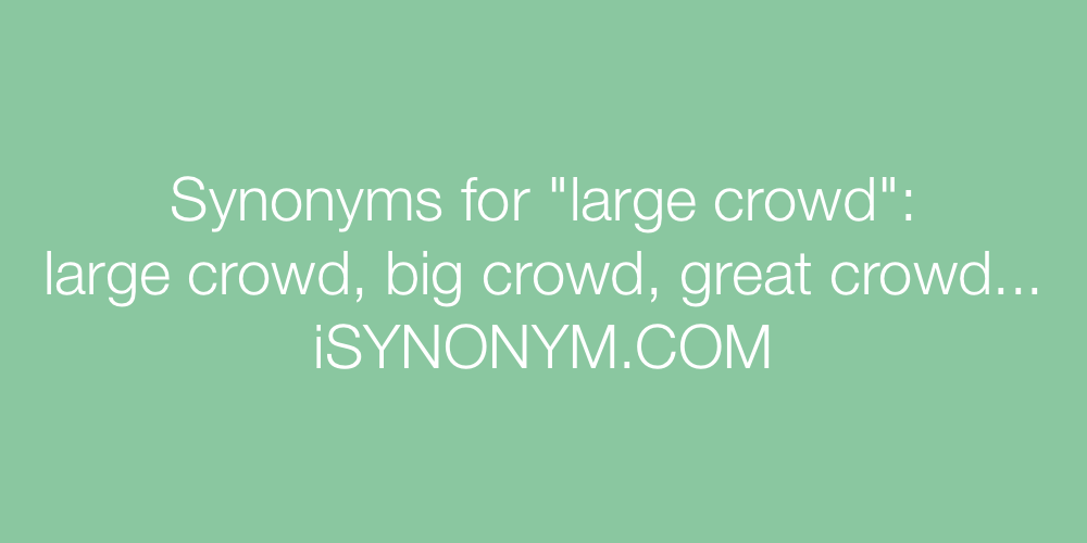 Synonyms large crowd