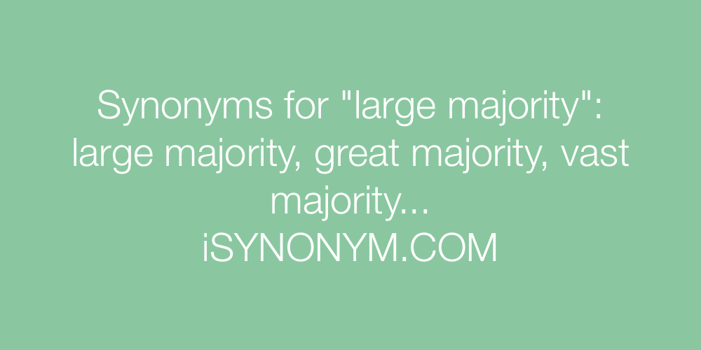 Synonyms large majority