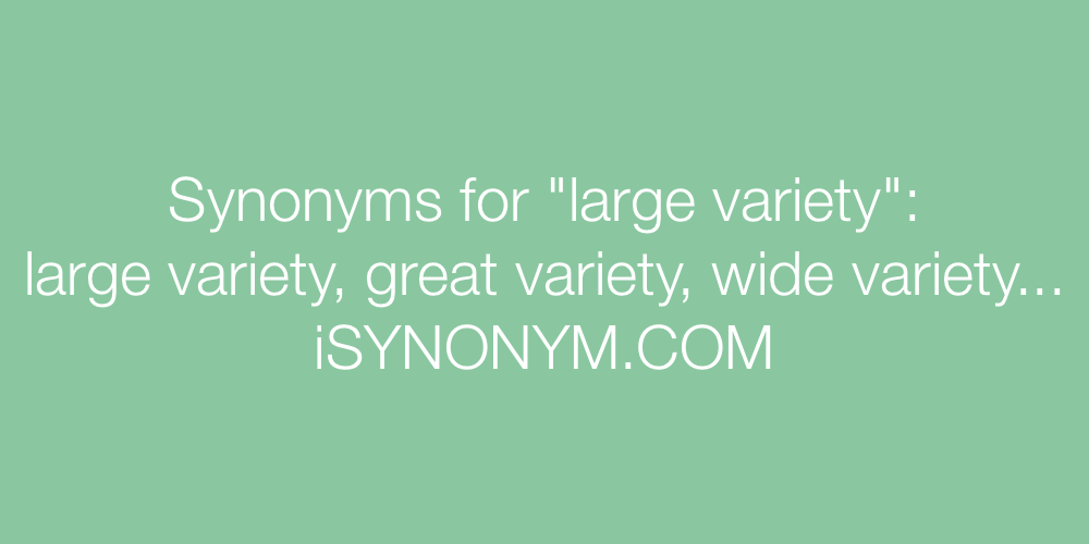 Synonyms large variety