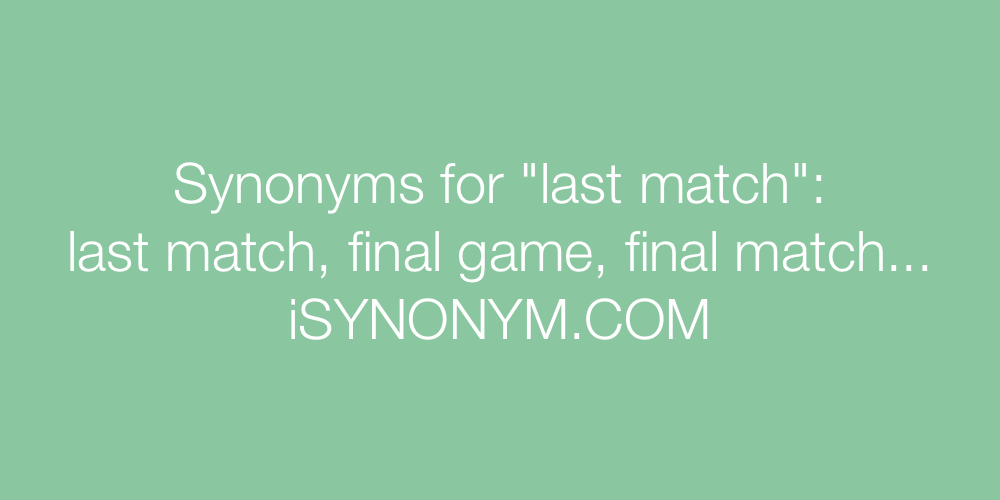 Synonyms last match