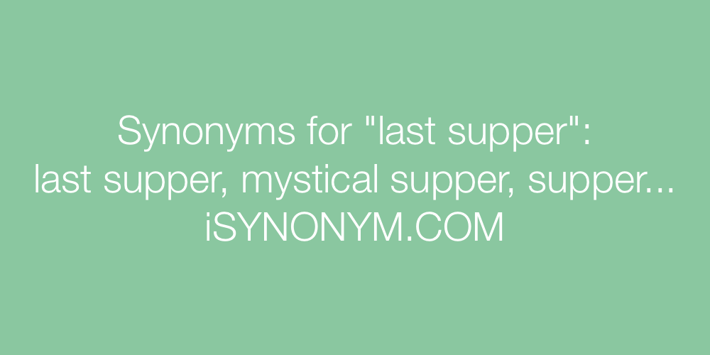 Synonyms last supper