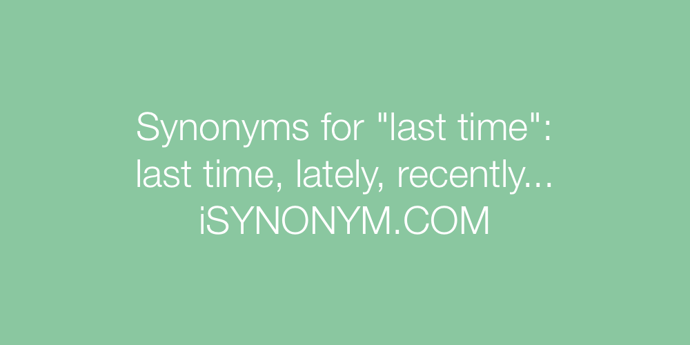 Synonyms last time