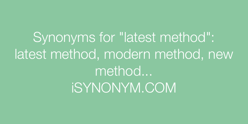 Synonyms latest method