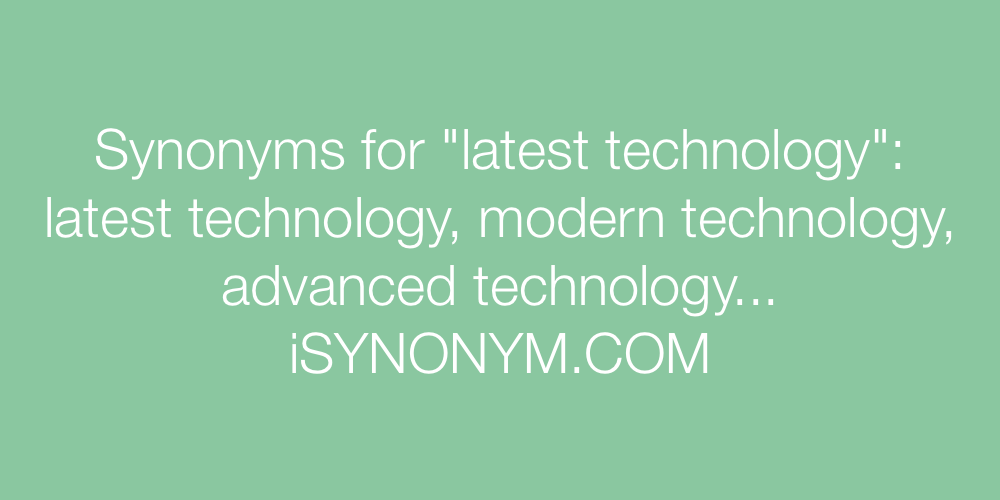 Synonyms latest technology