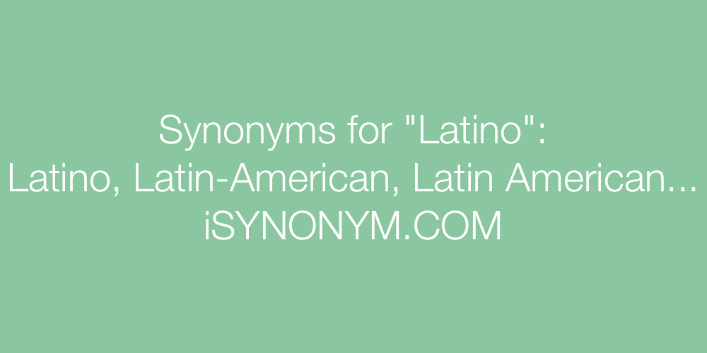 Synonyms Latino