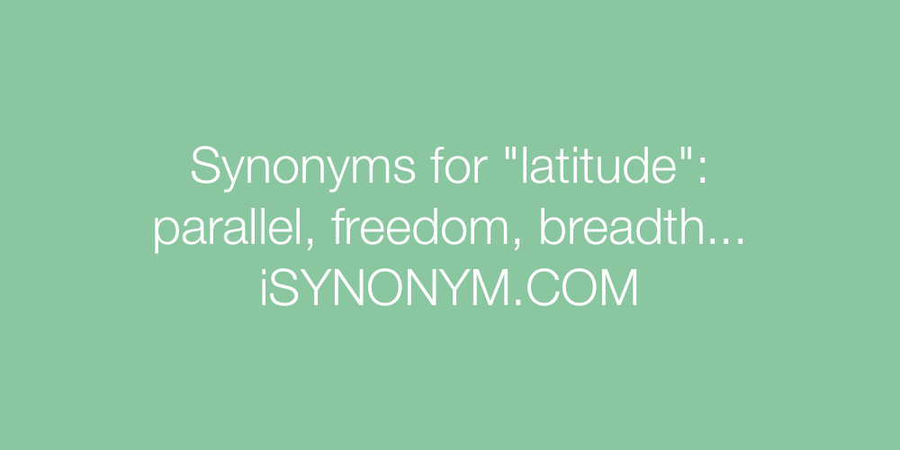 Synonyms latitude