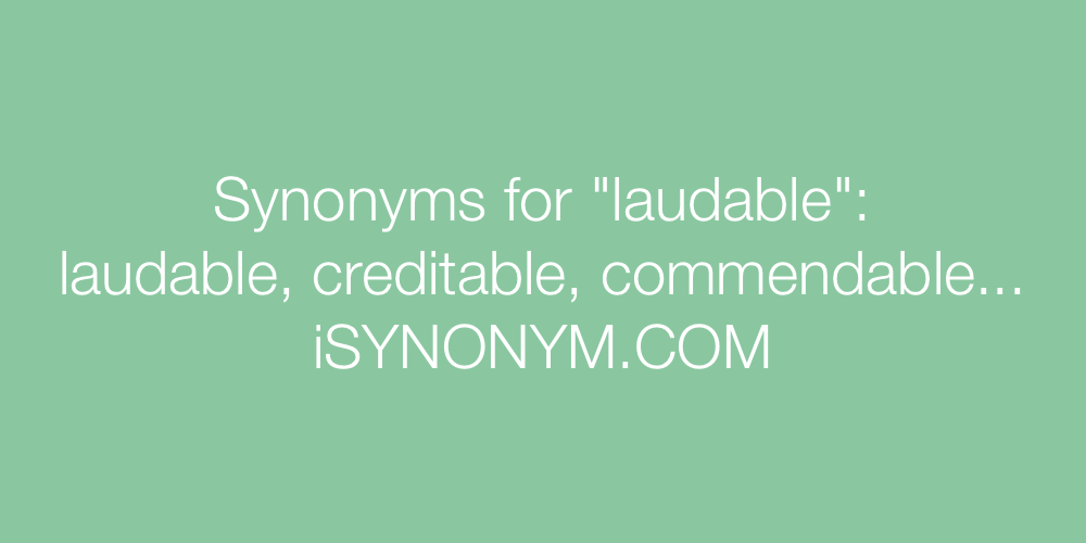 Synonyms laudable