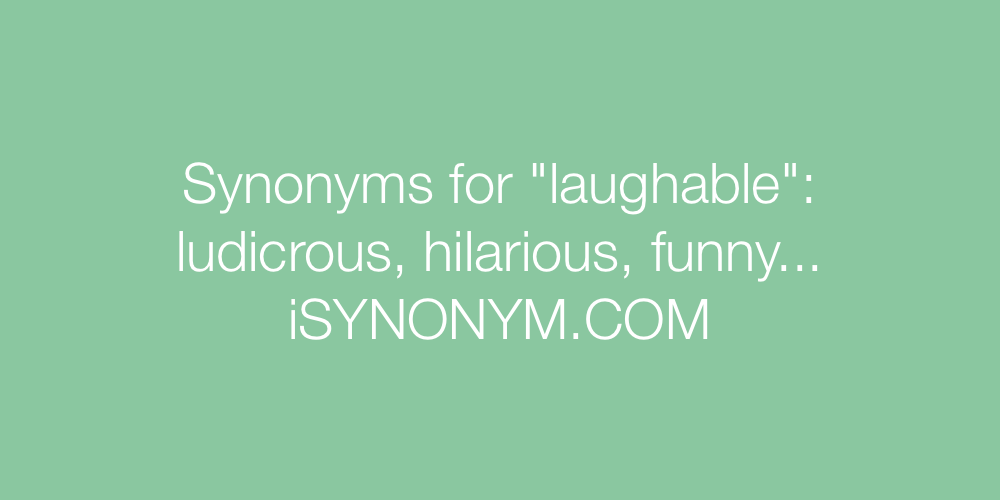 Synonyms laughable