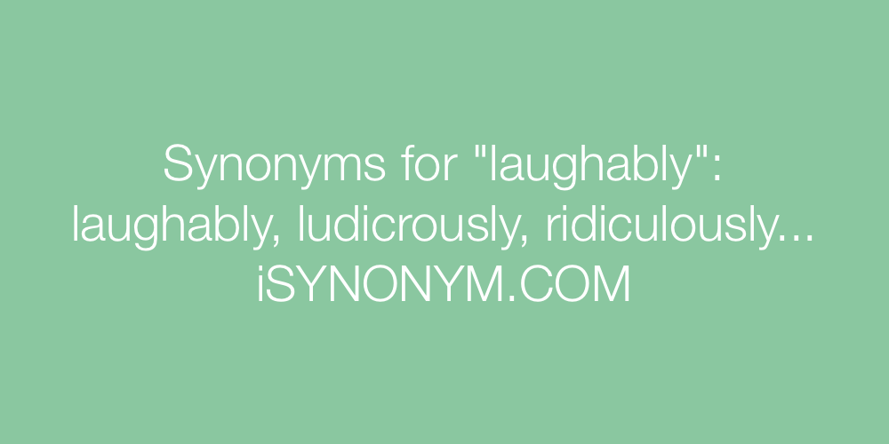 Synonyms laughably
