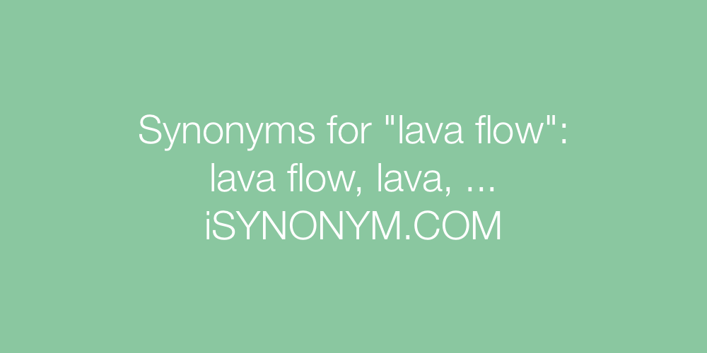 Synonyms lava flow
