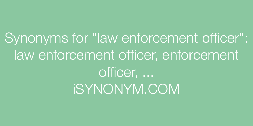 Synonyms law enforcement officer