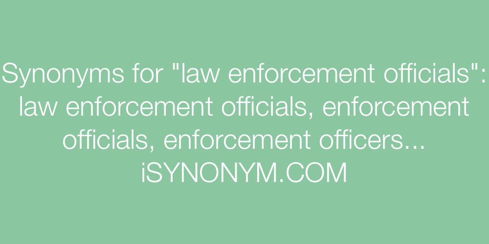 Synonyms law enforcement officials