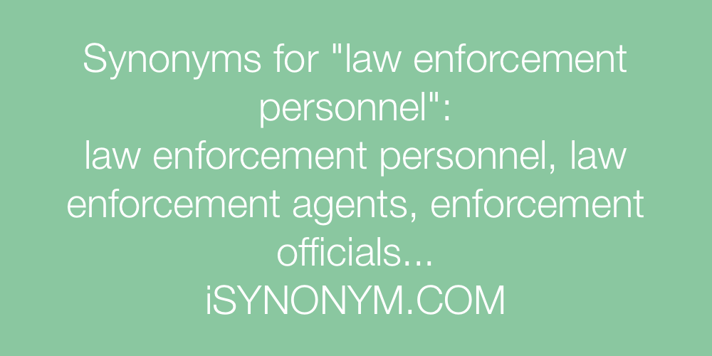 Synonyms law enforcement personnel