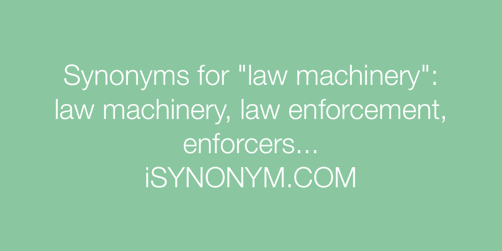 Synonyms law machinery