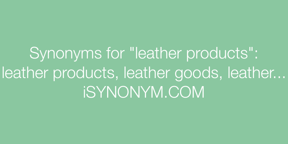 Synonyms leather products