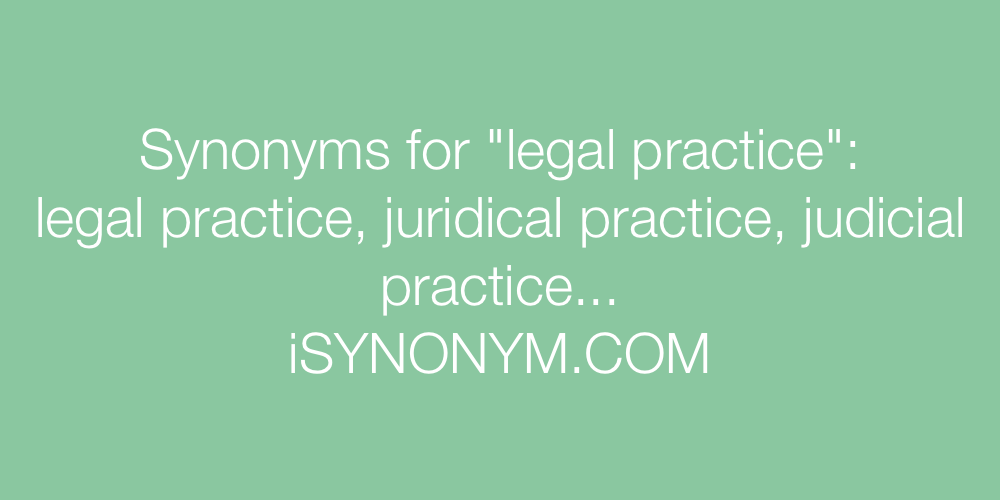 Synonyms legal practice
