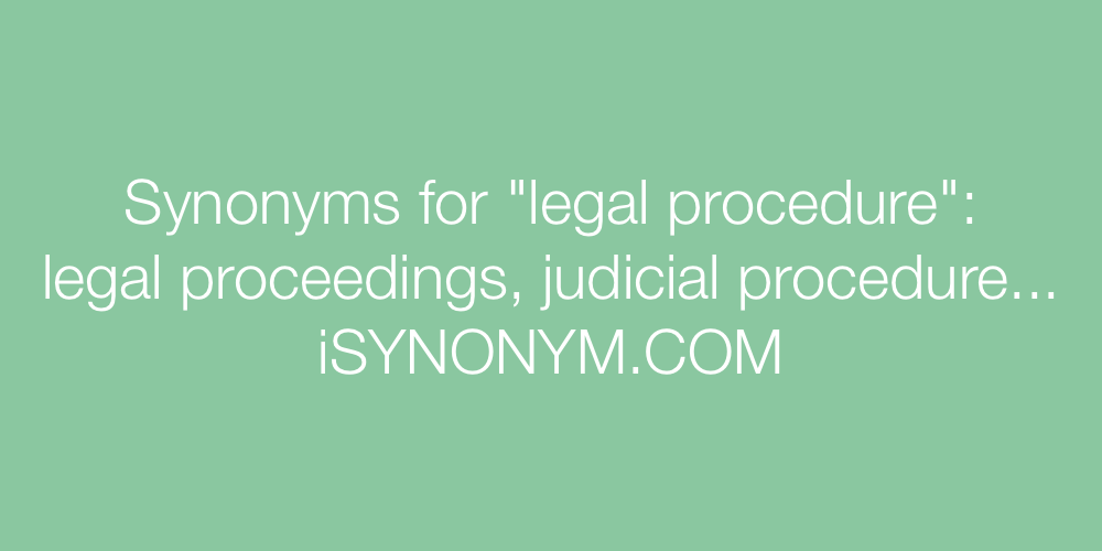 Synonyms legal procedure