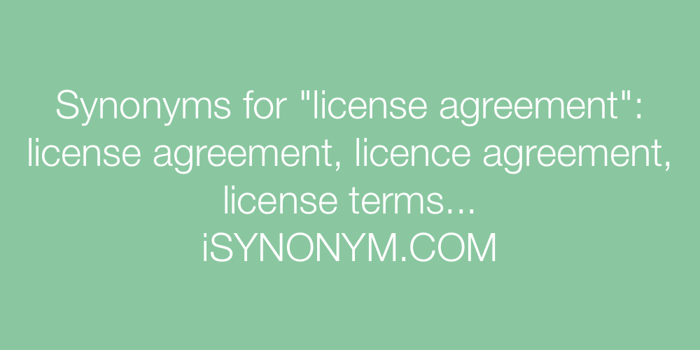 Synonyms For License Agreement License Agreement Synonyms