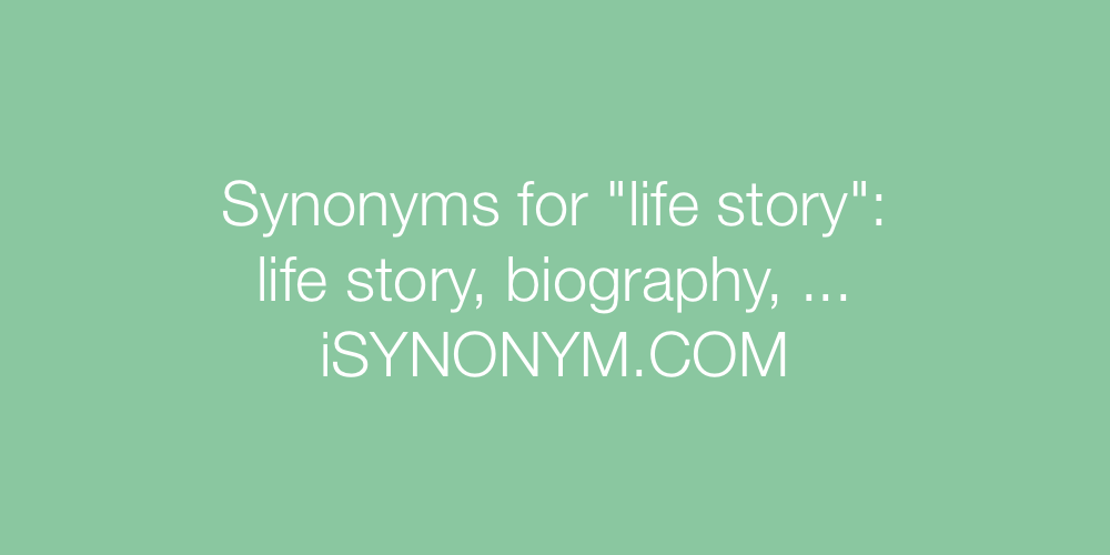 Synonyms life story