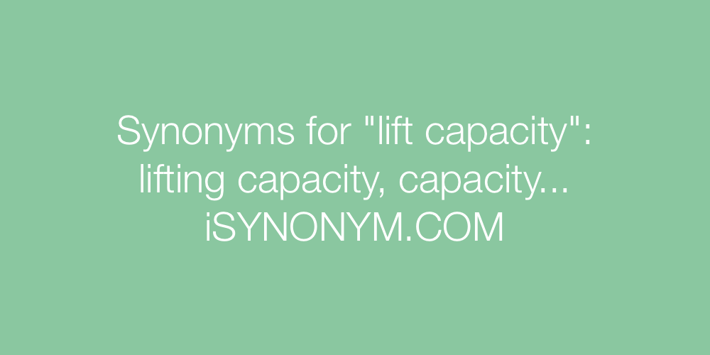 Synonyms lift capacity