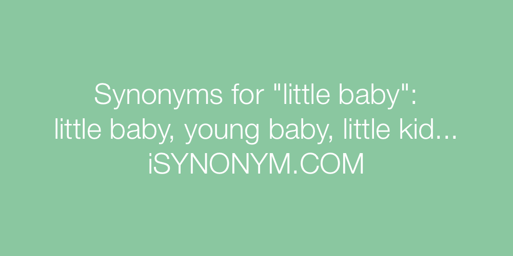 Synonyms little baby
