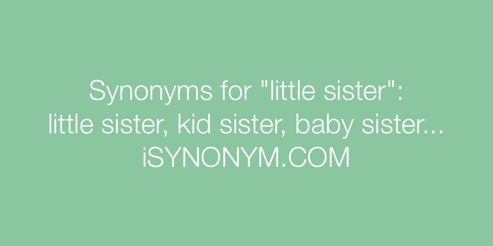 Synonyms little sister