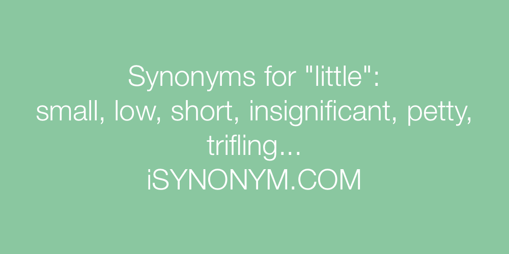 Synonyms little