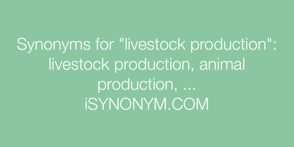 Synonyms livestock production