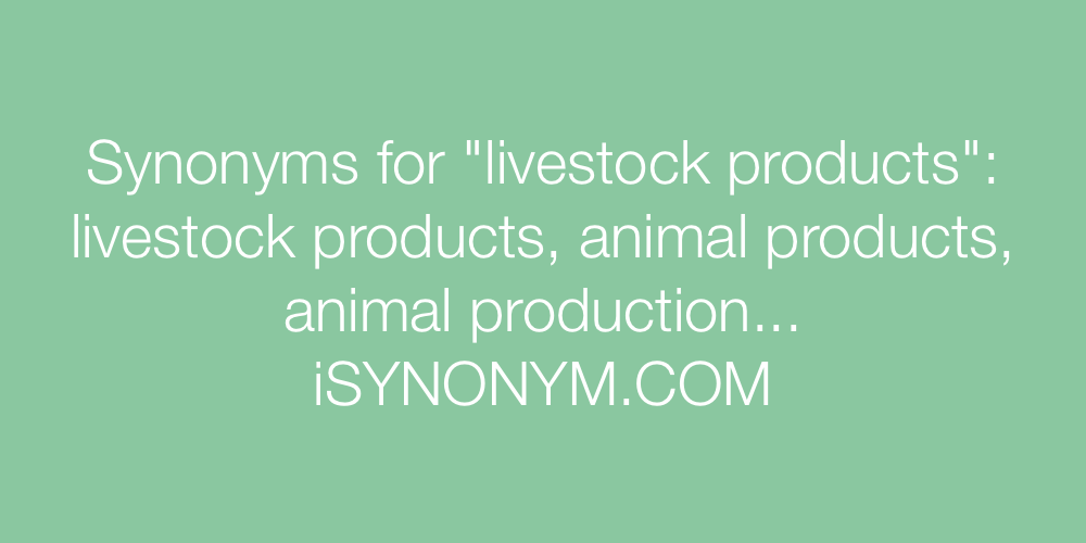 Synonyms livestock products