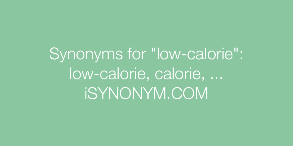 Synonyms low-calorie