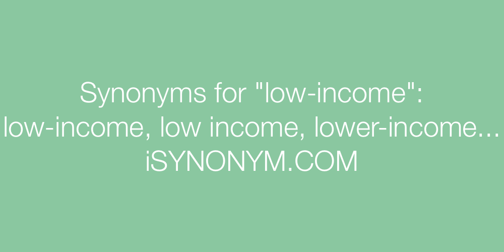 Synonyms low-income
