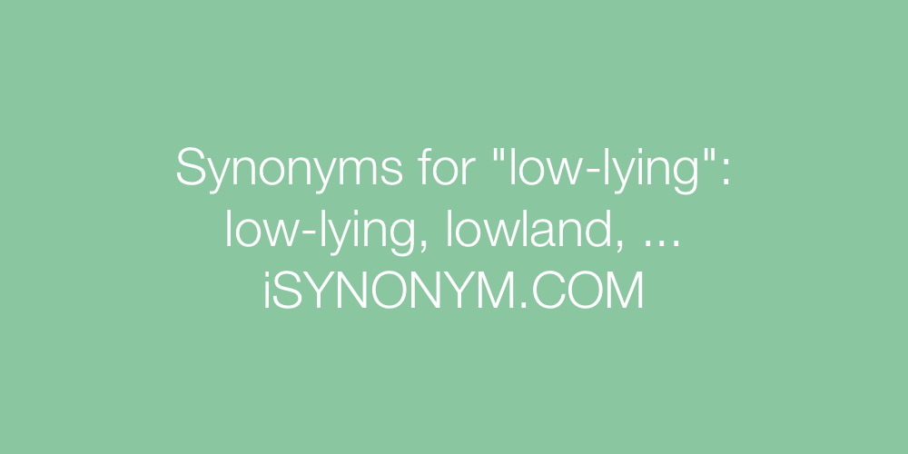 Synonyms low-lying
