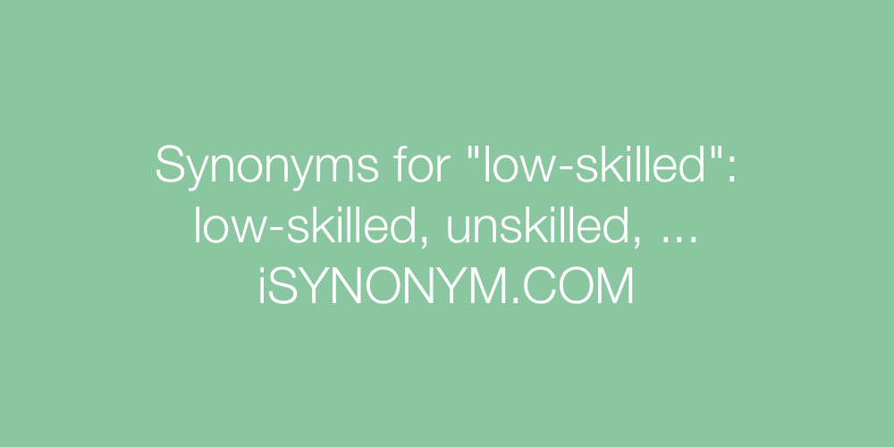 Synonyms low-skilled