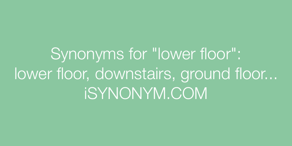 Synonyms lower floor