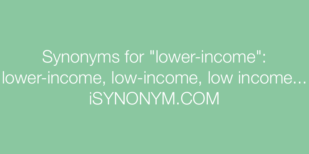 Synonyms lower-income