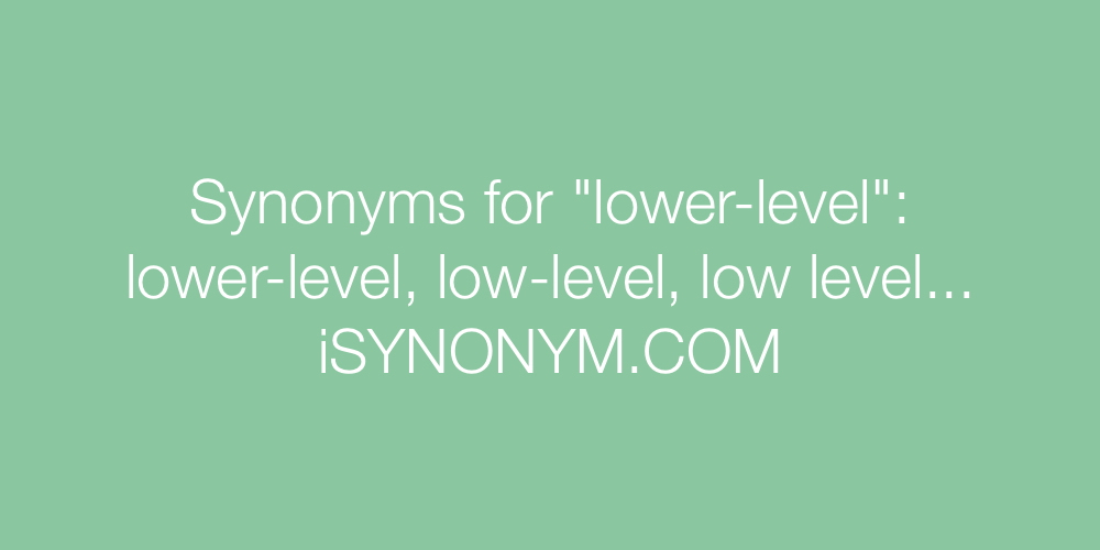 Synonyms lower-level