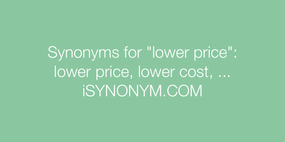 Synonyms lower price