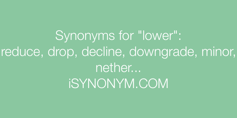 Synonyms lower