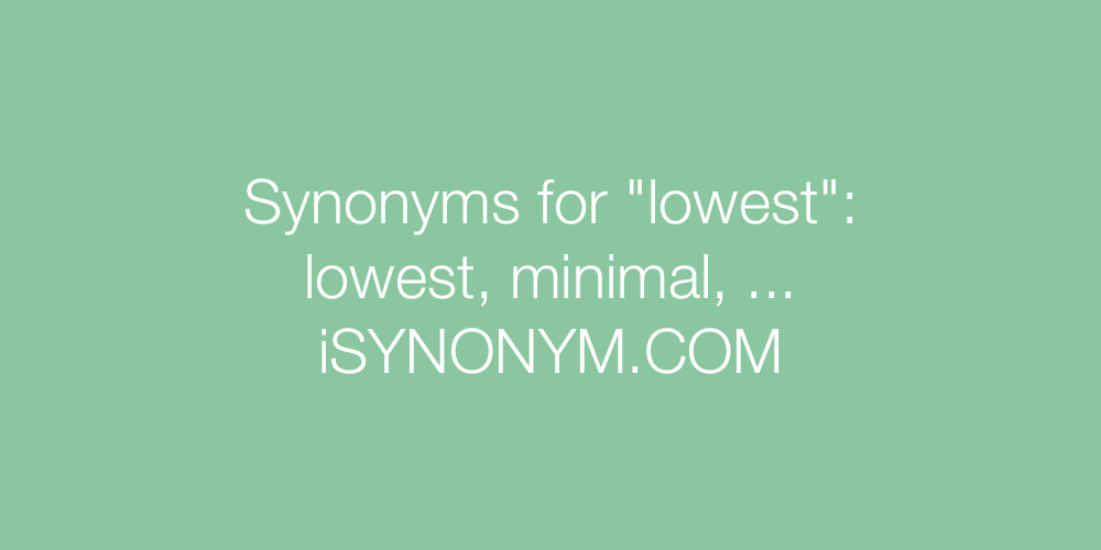 Synonyms lowest