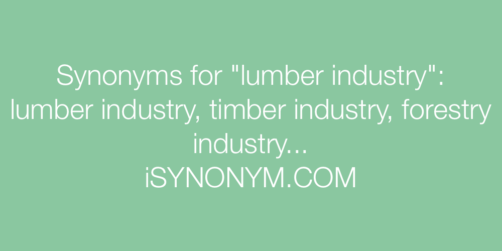Synonyms lumber industry