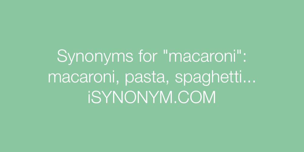 Synonyms macaroni