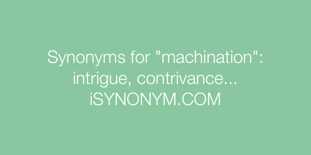 Synonyms machination