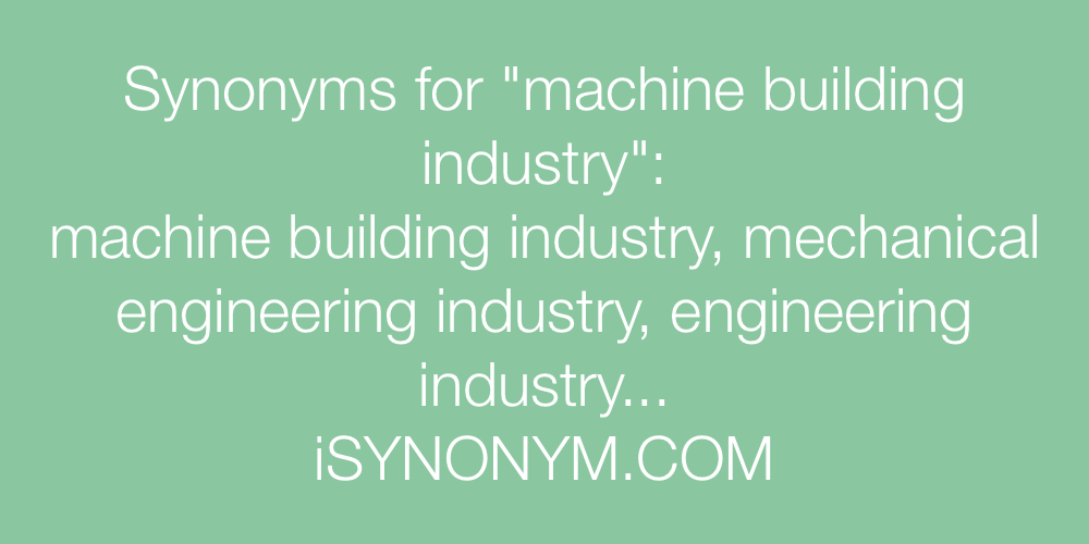 Synonyms machine building industry