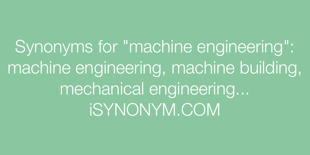 Synonyms machine engineering
