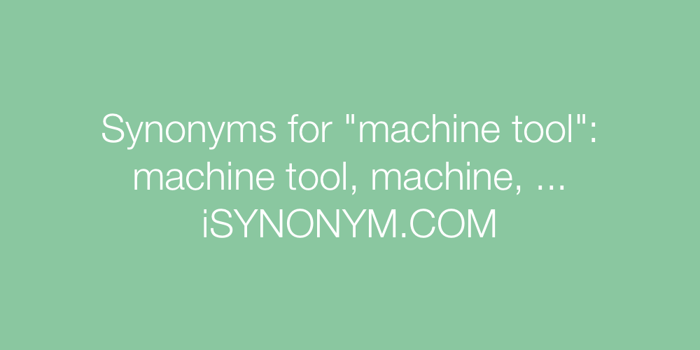 Synonyms machine tool